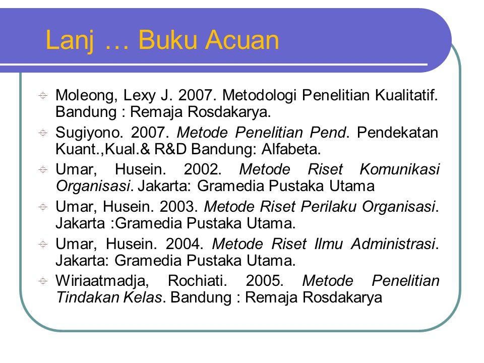  Moleong, Lexy J.2007. Metodologi Penelitian Kualitatif.
