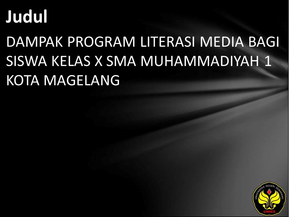 Judul DAMPAK PROGRAM LITERASI MEDIA BAGI SISWA KELAS X SMA MUHAMMADIYAH 1 KOTA MAGELANG