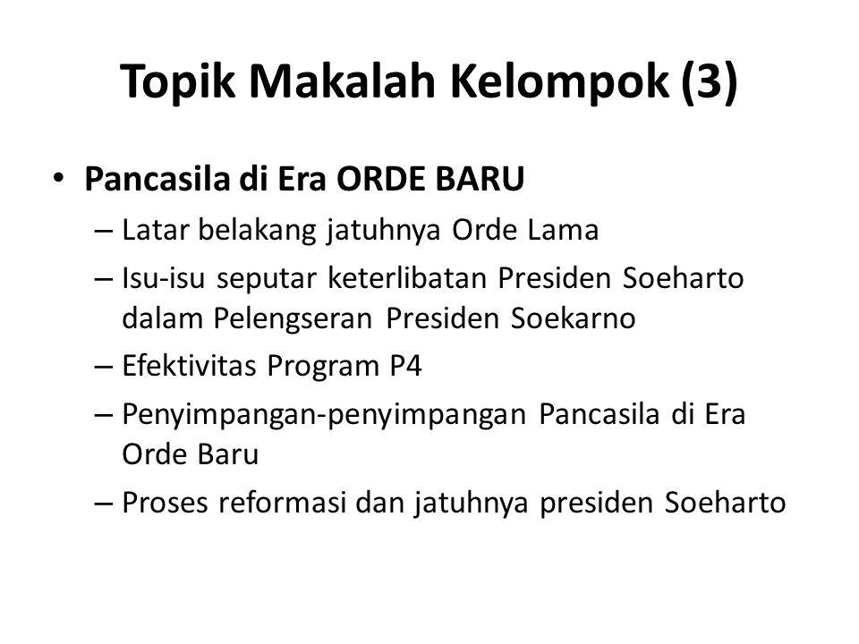 Topik Makalah Kelompok (3) Pancasila di Era ORDE BARU – Latar belakang jatuhnya Orde Lama – Isu-isu seputar keterlibatan Presiden Soeharto dalam Pelen