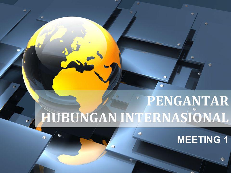 PENGANTAR HUBUNGAN INTERNASIONAL MEETING 1