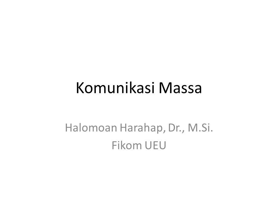 Komunikasi Massa Halomoan Harahap, Dr., M.Si. Fikom UEU
