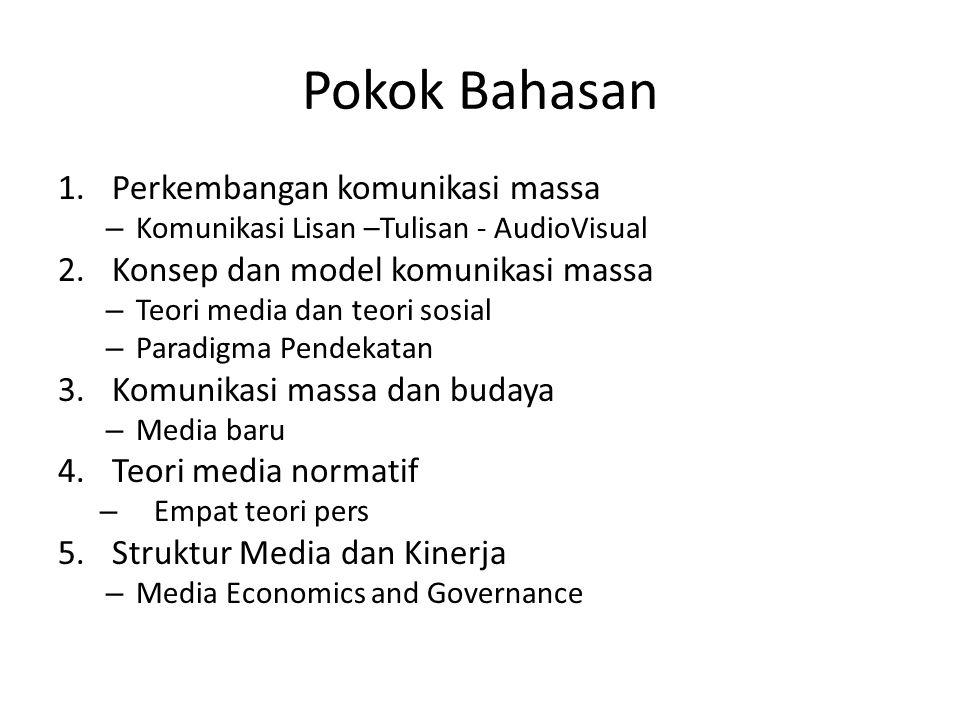 6.Global Media 7.Organisasi Media – Pressures and demand 8.UTS (1 – 7) 8.The production of media culture 9.Content – Isi media:Isu, Konsep dan metode analsis – Media Genres dan teks