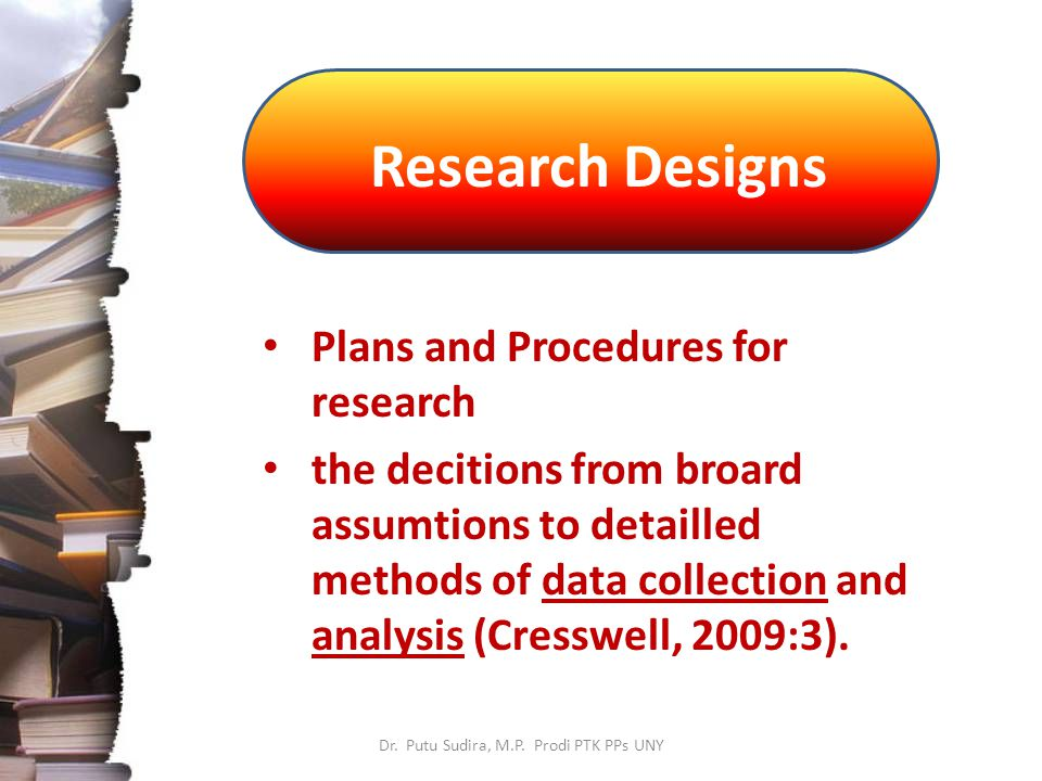 Research Designs Dr. Putu Sudira, M.P.