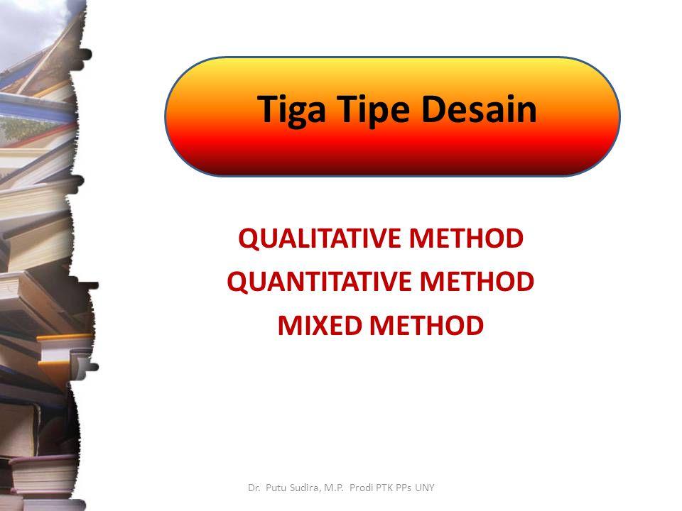 Tiga Tipe Desain Dr. Putu Sudira, M.P.