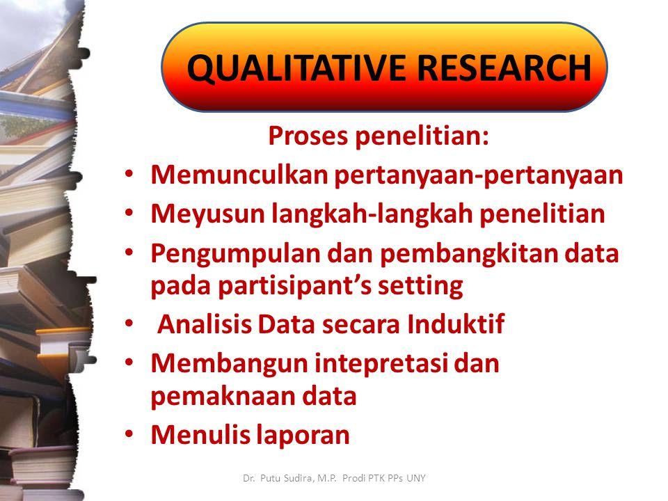 QUANTATIVE RESEARCH Dr.Putu Sudira, M.P.