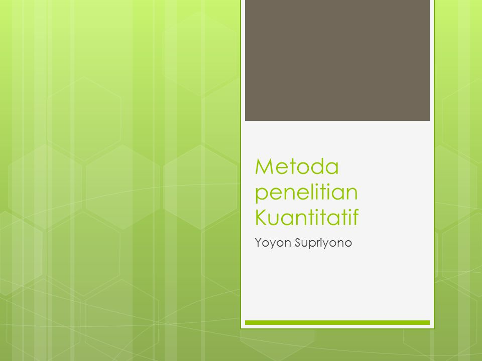 Metoda penelitian Kuantitatif Yoyon Supriyono