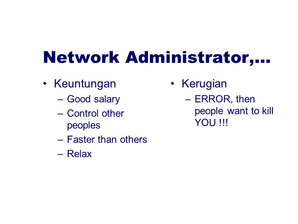 Study… Teori Dasar Jaringan –OSI Layer –Network devices –Routing –Network security –Programming