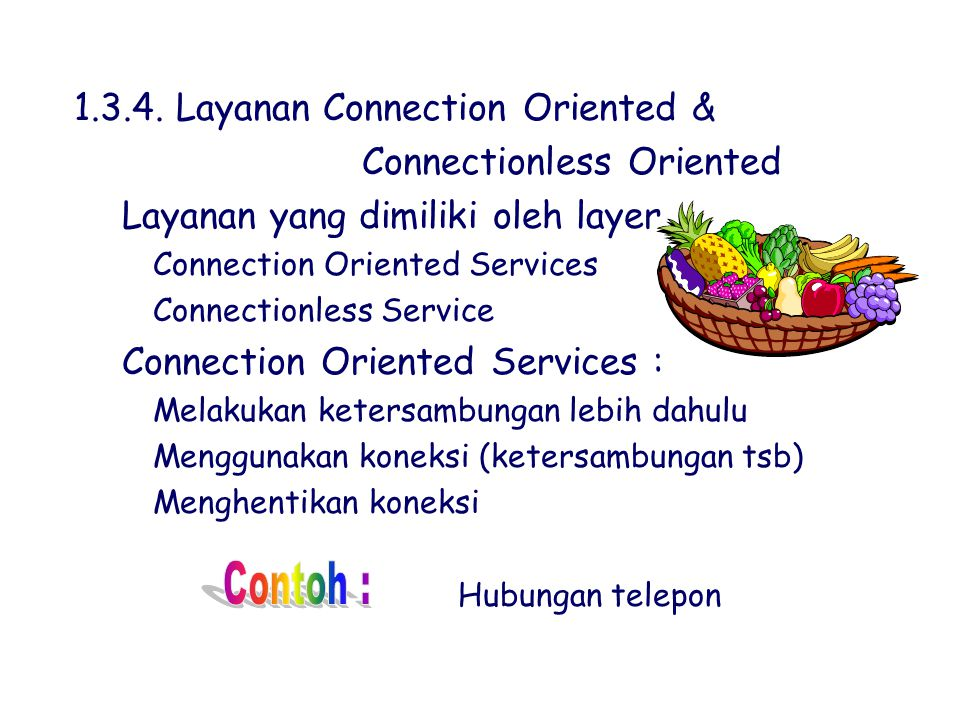 1.3.4. Layanan Connection Oriented & Connectionless Oriented kLayanan yang dimiliki oleh layer `Connection Oriented Services `Connectionless Service k