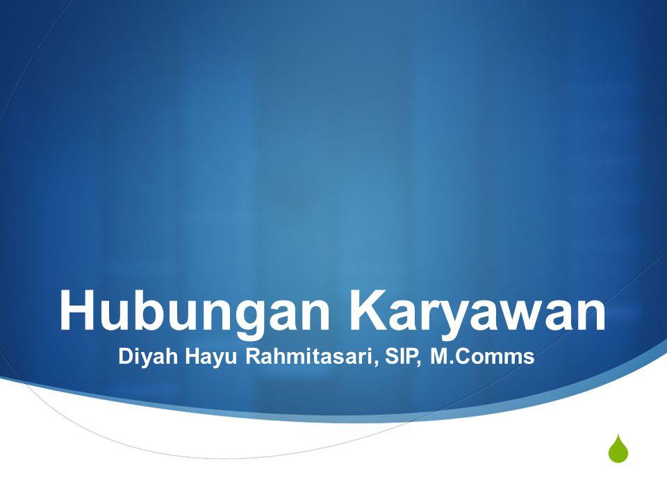  Hubungan Karyawan Diyah Hayu Rahmitasari, SIP, M.Comms
