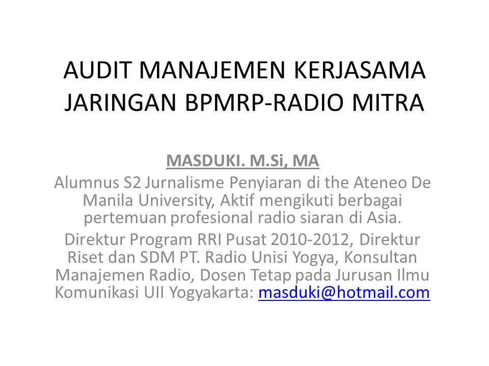 AUDIT MANAJEMEN KERJASAMA JARINGAN BPMRP-RADIO MITRA MASDUKI.