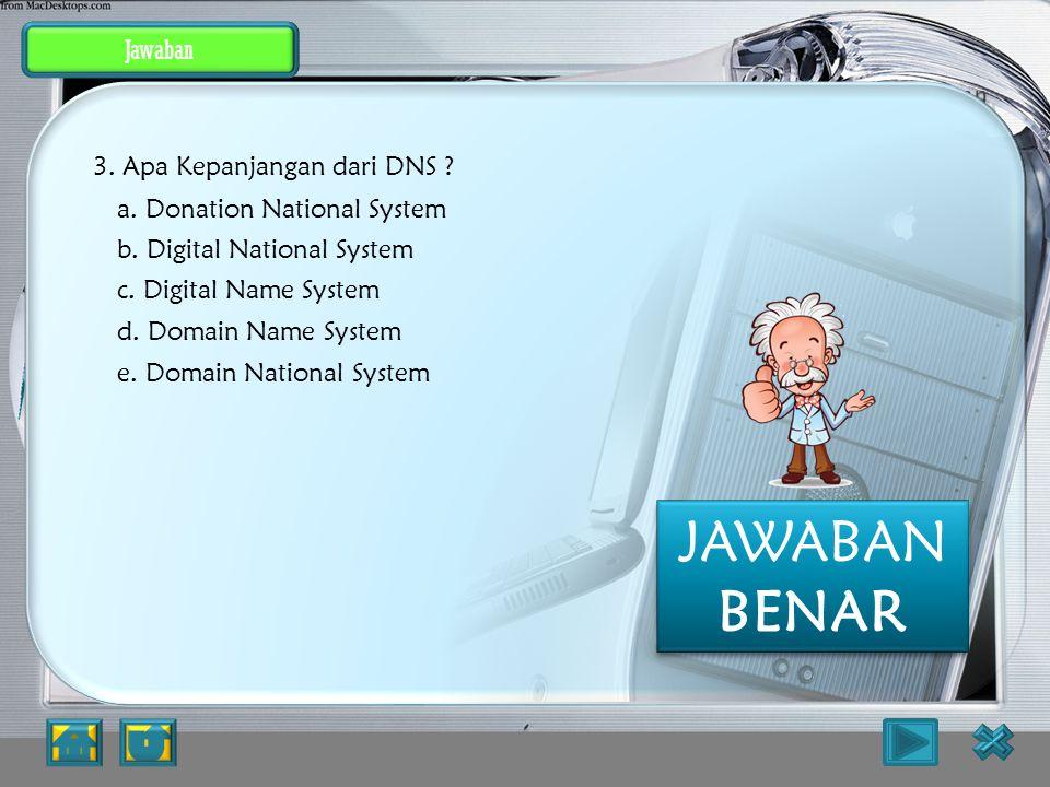 Jawaban DOMAIN NAME SYSTEM PEMBAHASAN : JAWABAN SALAH