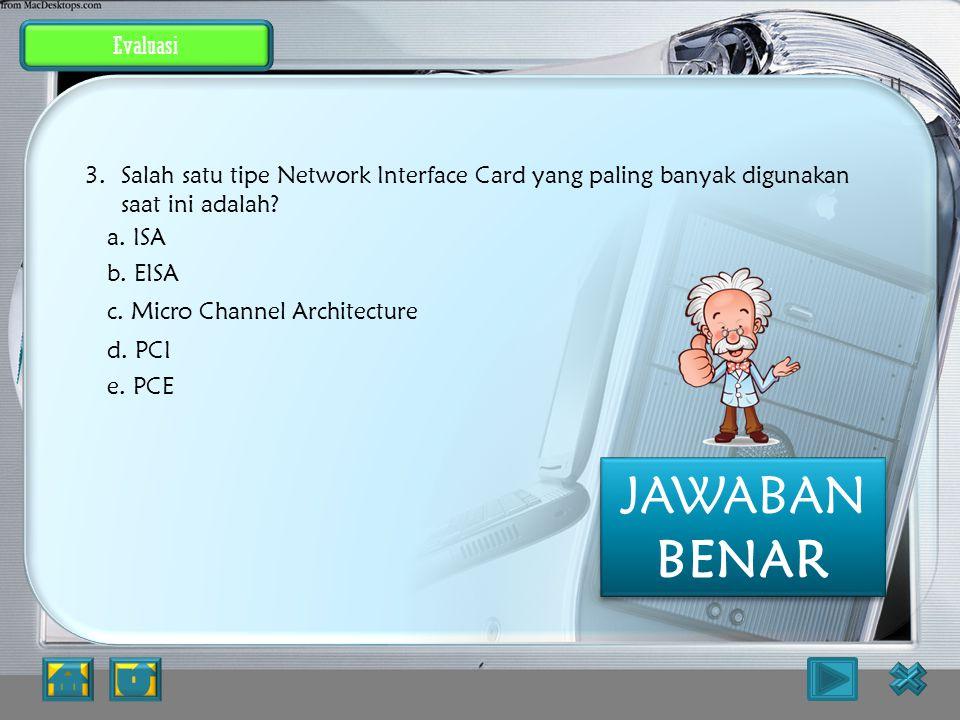 Evaluasi Yang paling banyak digunakan saat ini adalah : PCI PEMBAHASAN : JAWABAN SALAH