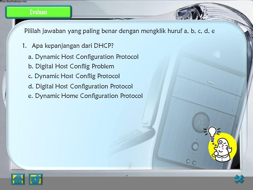 Evaluasi JAWABAN BENAR 4.Untuk menghubungakan 2 buah komputer (peer to peer) digunakan pengkabelan tipe apa? a. Straight cable b. Crossover cable c. C