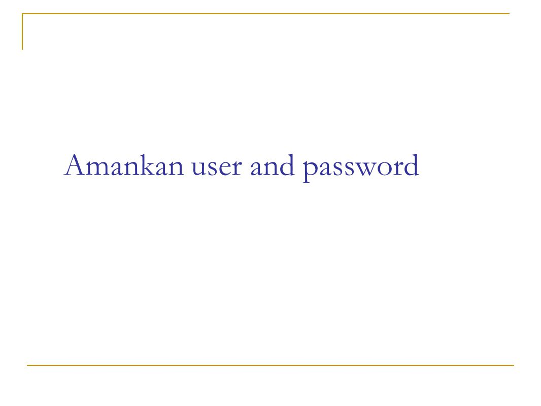 Amankan user and password