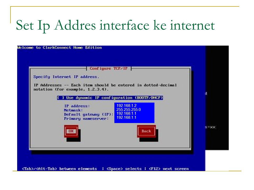 Set Ip Addres interface ke internet 192.168.1.2 255.255.255.0 192.168.1.1