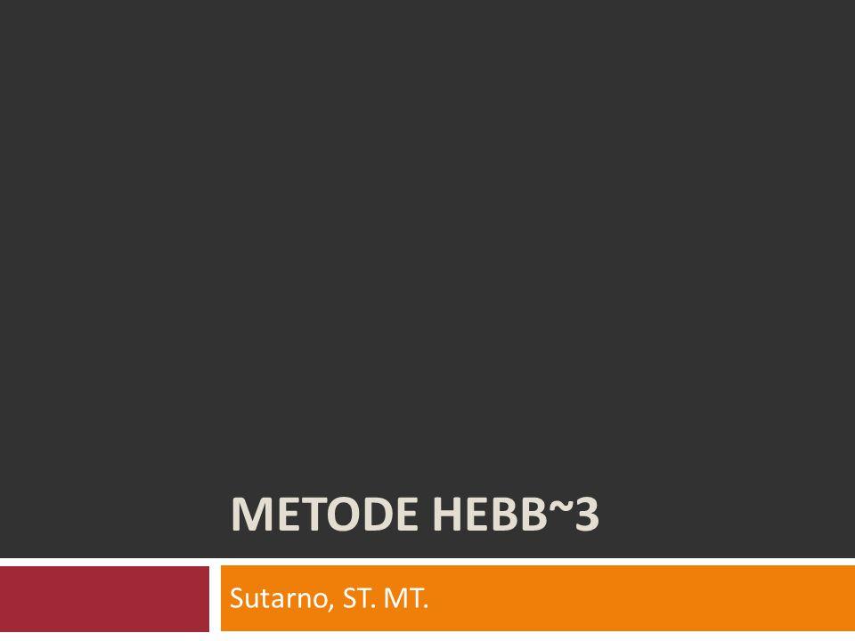 METODE HEBB~3 Sutarno, ST. MT.