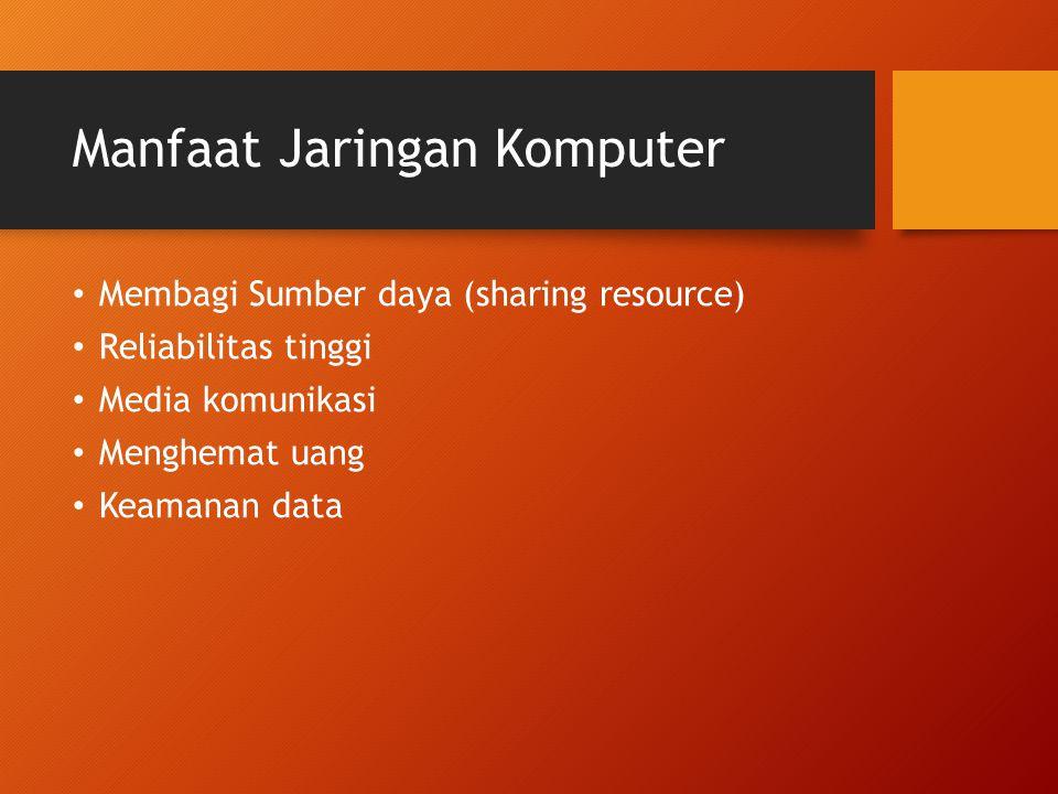 Jenis Jaringan Komputer LAN (Local Area Network) MAN (Metropolitan Area Network) WAN (Wide Area network) Internet (Interconnected Network) Wireless