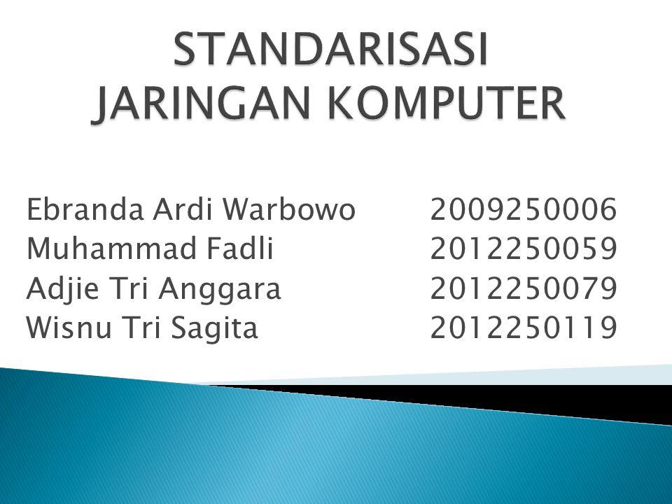 Ebranda Ardi Warbowo2009250006 Muhammad Fadli2012250059 Adjie Tri Anggara2012250079 Wisnu Tri Sagita2012250119