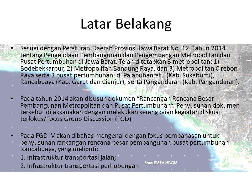 Latar Belakang Sesuai dengan Peraturan Daerah Provinsi Jawa Barat No. 12 Tahun 2014 tentang Pengelolaan Pembangunan dan Pengembangan Metropolitan dan