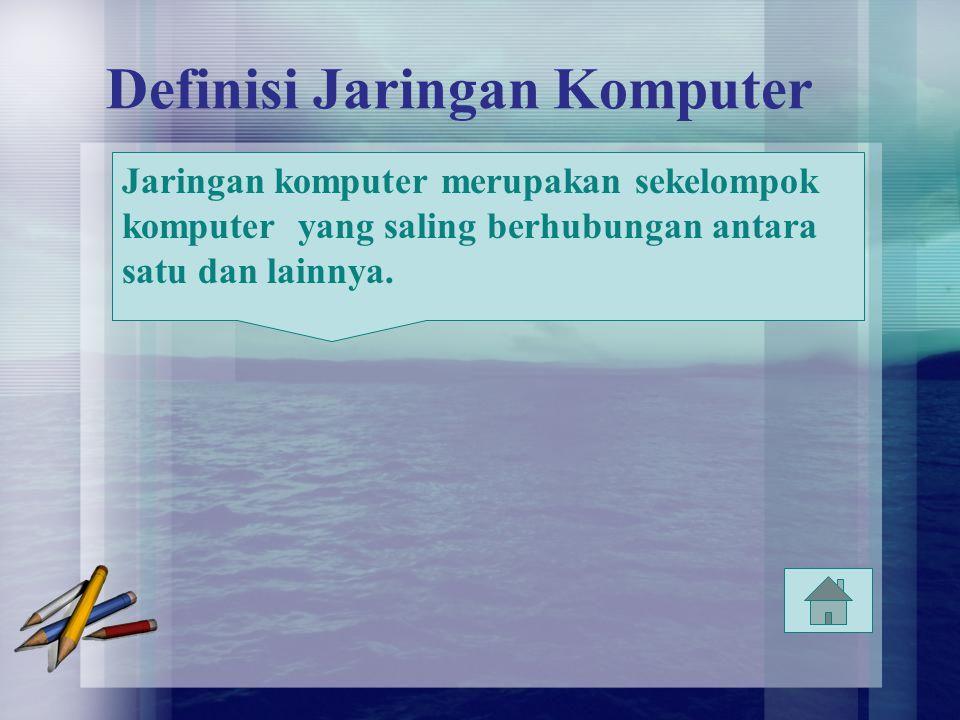 Definisi Jaringan Komputer Jaringan komputer merupakan sekelompok komputer yang saling berhubungan antara satu dan lainnya.