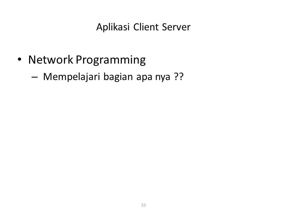 33 Aplikasi Client Server Network Programming – Mempelajari bagian apa nya