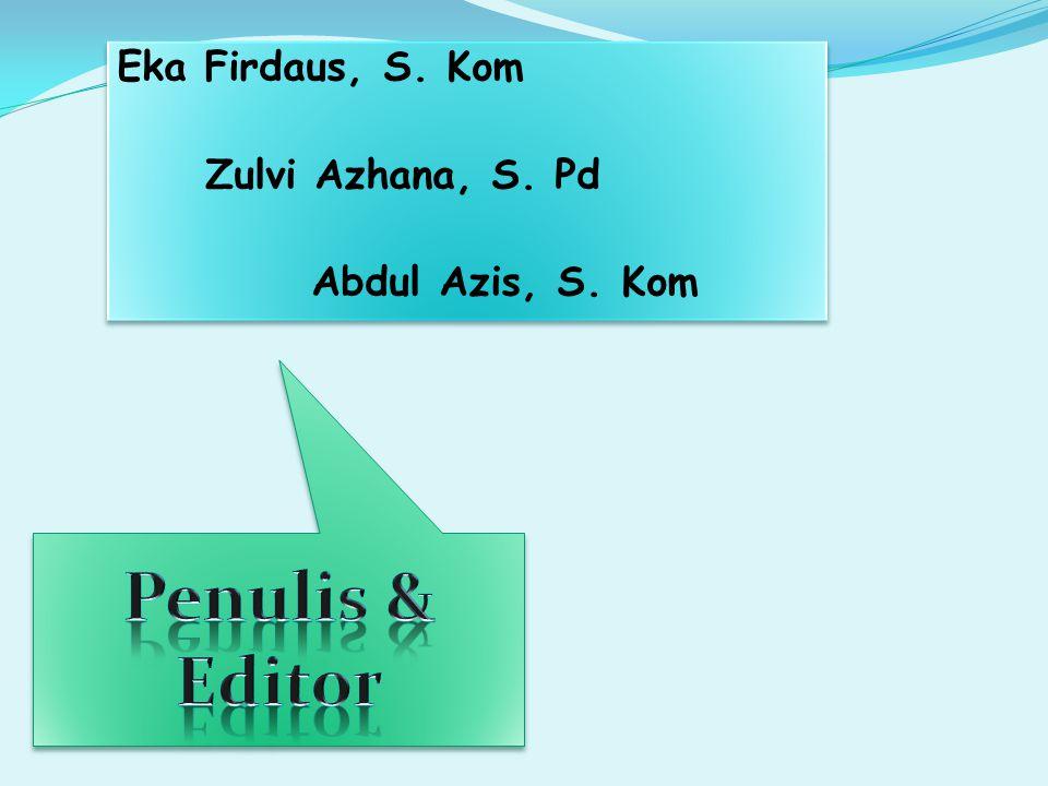 Eka Firdaus, S. Kom Zulvi Azhana, S. Pd Abdul Azis, S. Kom Eka Firdaus, S. Kom Zulvi Azhana, S. Pd Abdul Azis, S. Kom
