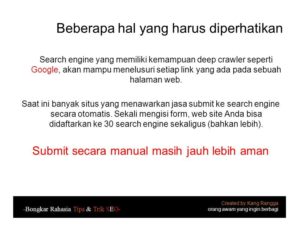 Beberapa hal yang harus diperhatikan Search engine yang memiliki kemampuan deep crawler seperti Google, akan mampu menelusuri setiap link yang ada pada sebuah halaman web.