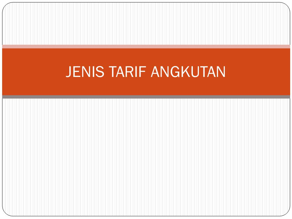 JENIS TARIF ANGKUTAN