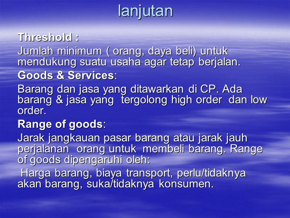 lanjutan A System of FOB (Free On Board): Suatu sistem harga dimana biaya transport ditanggung oleh pembeli.