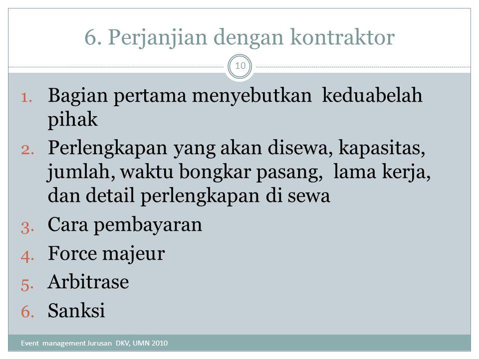 6. Perjanjian dengan kontraktor 1. Bagian pertama menyebutkan keduabelah pihak 2. Perlengkapan yang akan disewa, kapasitas, jumlah, waktu bongkar pasa
