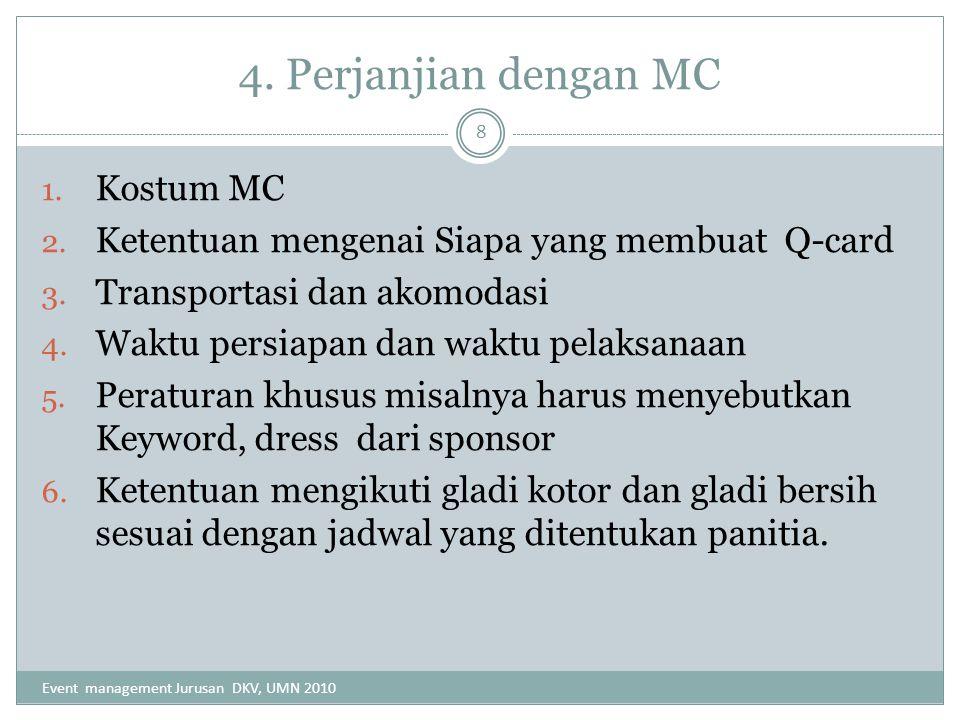 5.Perjanjian dengan media 1. Bagian pertama menyebutkan keduabelah pihak 2.