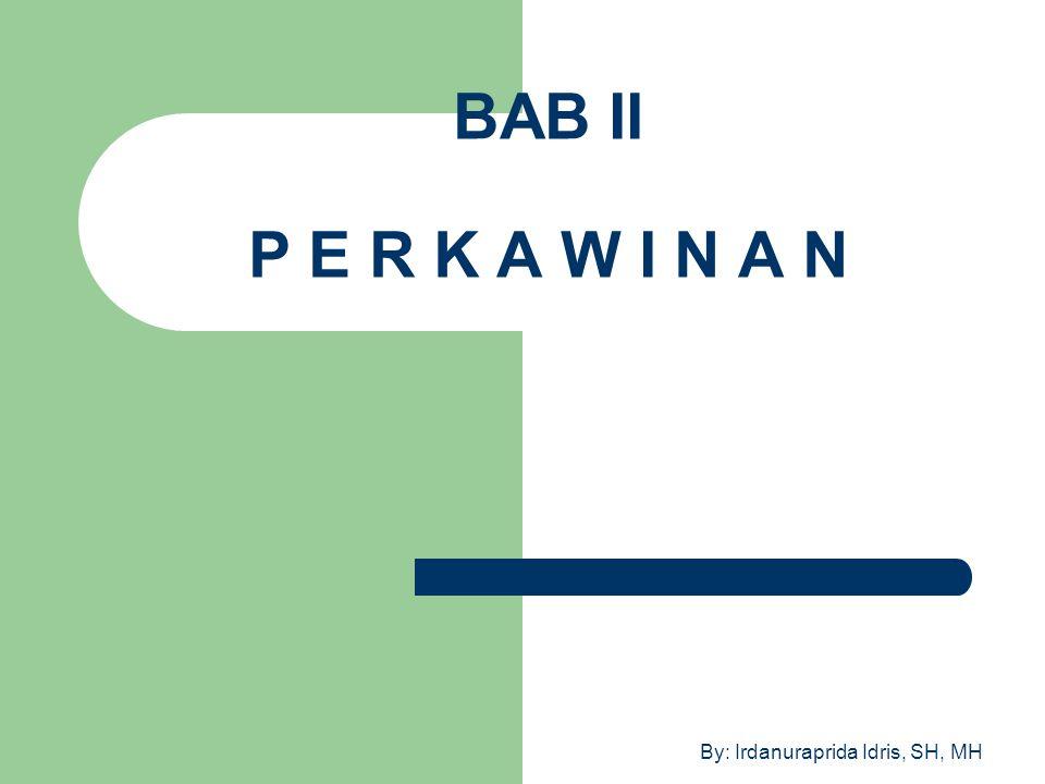 By: Irdanuraprida Idris, SH, MH Hal-hal yang akan dipelajari pada Bab ini adalah: A.