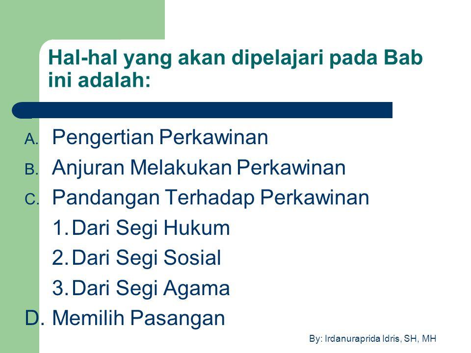 By: Irdanuraprida Idris, SH, MH Dasar Hukum Perkawinan 1.