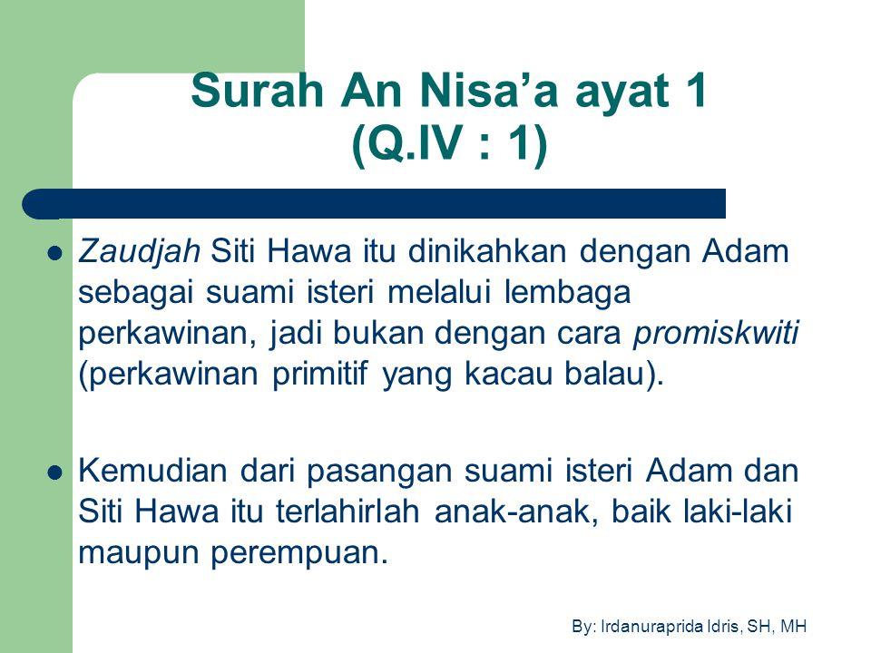 By: Irdanuraprida Idris, SH, MH Surah An Nisa'a ayat 1 (Q.IV : 1) Zaudjah Siti Hawa itu dinikahkan dengan Adam sebagai suami isteri melalui lembaga pe
