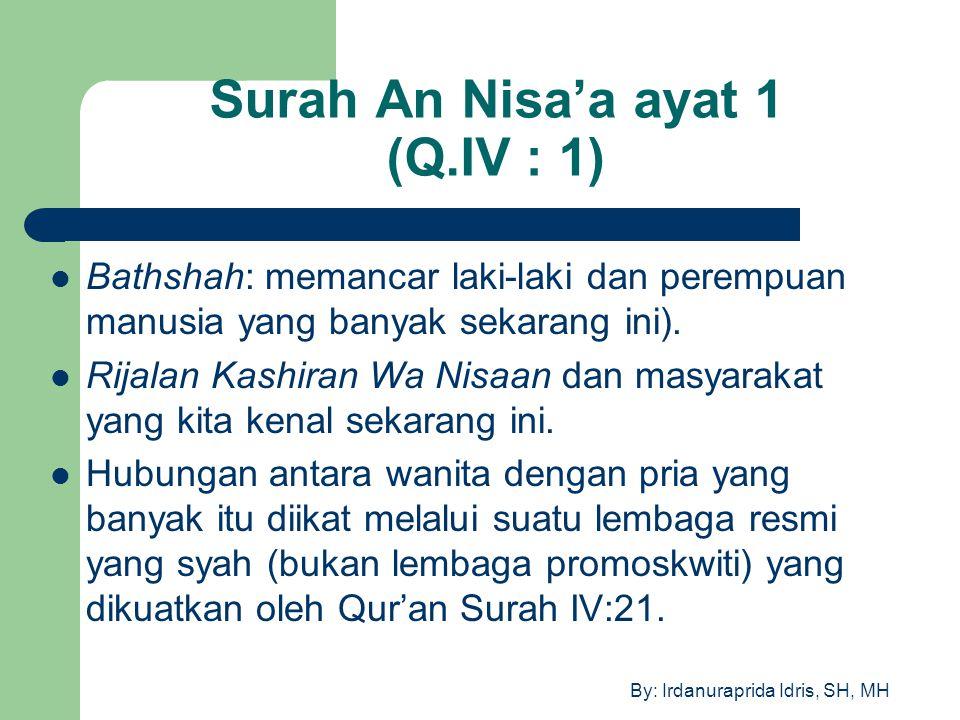 By: Irdanuraprida Idris, SH, MH Surah An Nisa'a ayat 1 (Q.IV : 1) Bathshah: memancar laki-laki dan perempuan manusia yang banyak sekarang ini). Rijala