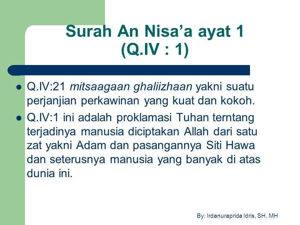 By: Irdanuraprida Idris, SH, MH Surah An Nisa'a ayat 1 (Q.IV : 1) Q.IV:21 mitsaagaan ghaliizhaan yakni suatu perjanjian perkawinan yang kuat dan kokoh