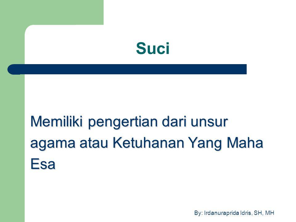 By: Irdanuraprida Idris, SH, MH Berdasarkan UU No.