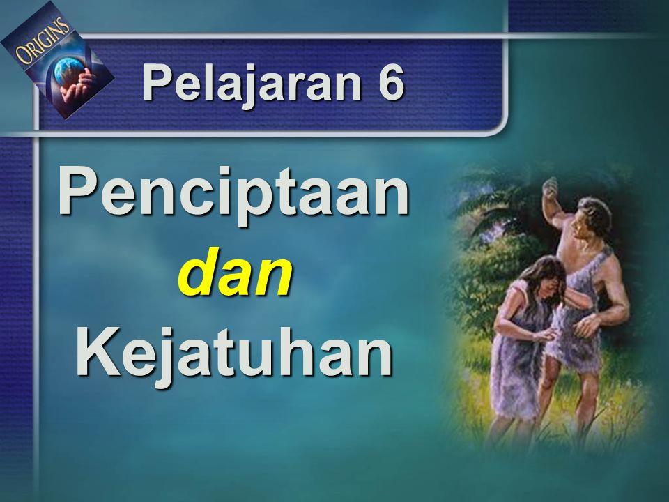 Pelajaran 6 Penciptaan dan Kejatuhan