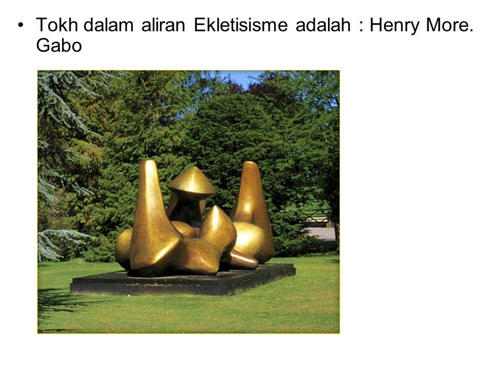 Tokh dalam aliran Ekletisisme adalah : Henry More. Gabo