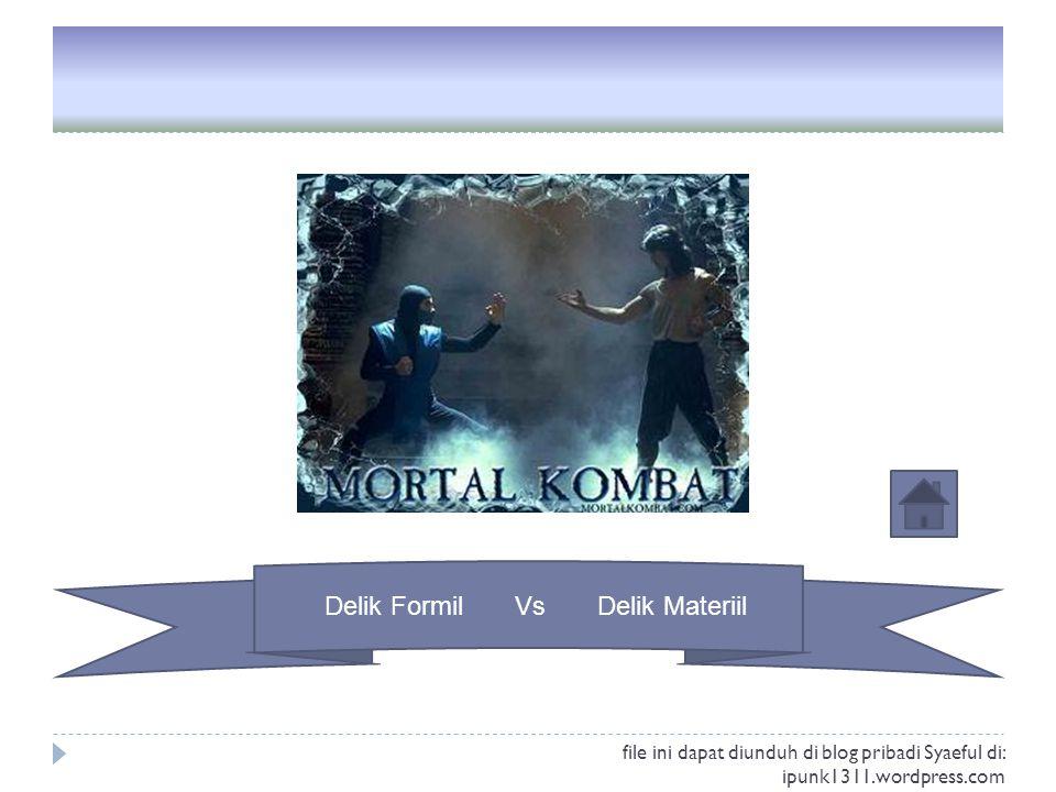 Delik Formil Vs Delik Materiil file ini dapat diunduh di blog pribadi Syaeful di: ipunk1311.wordpress.com