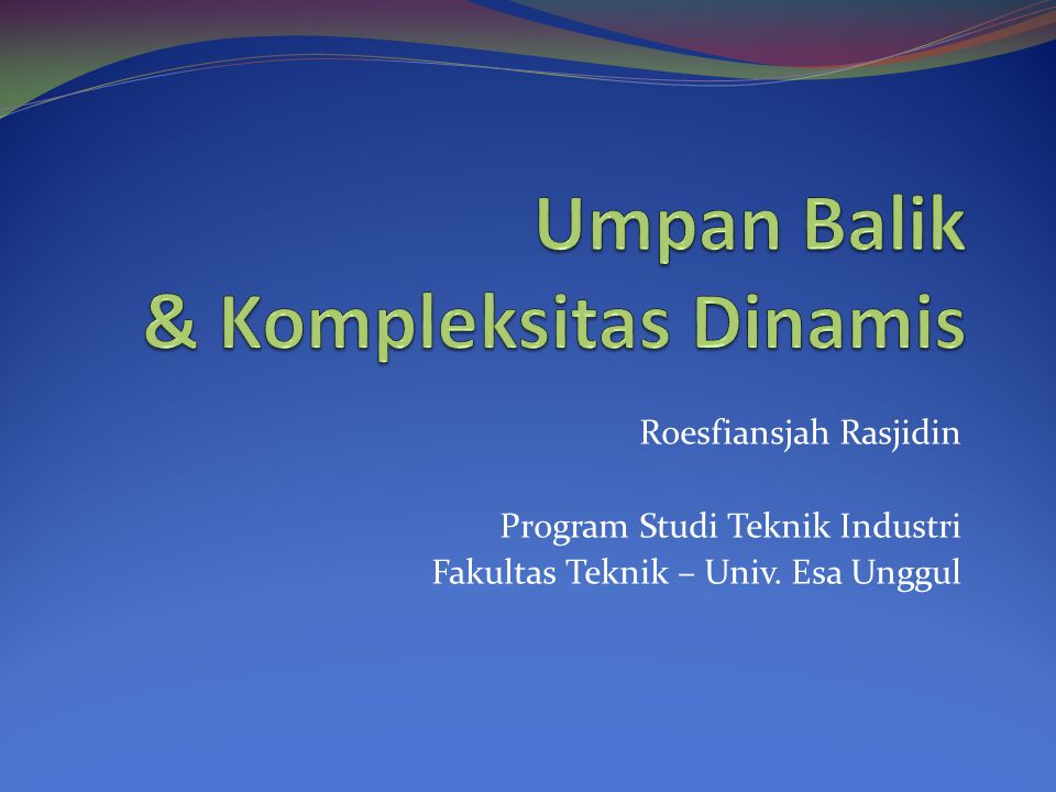 Roesfiansjah Rasjidin Program Studi Teknik Industri Fakultas Teknik – Univ. Esa Unggul