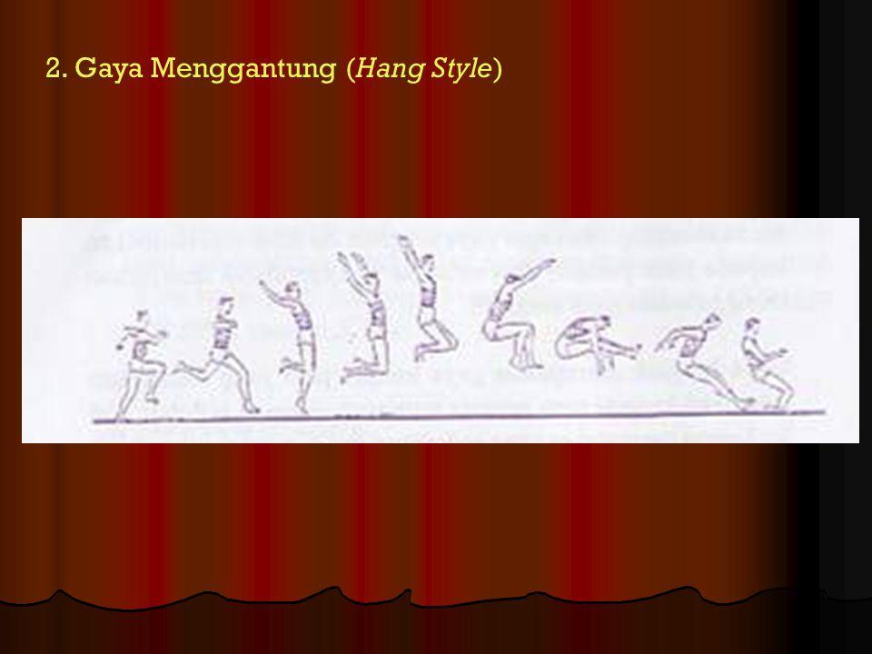 2. Gaya Menggantung (Hang Style)