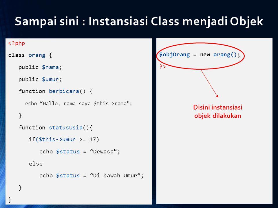 "<?php class orang { public $nama; public $umur; function berbicara() { echo ""Hallo, nama saya $this->nama""; } function statusUsia(){ if($this->umur >="