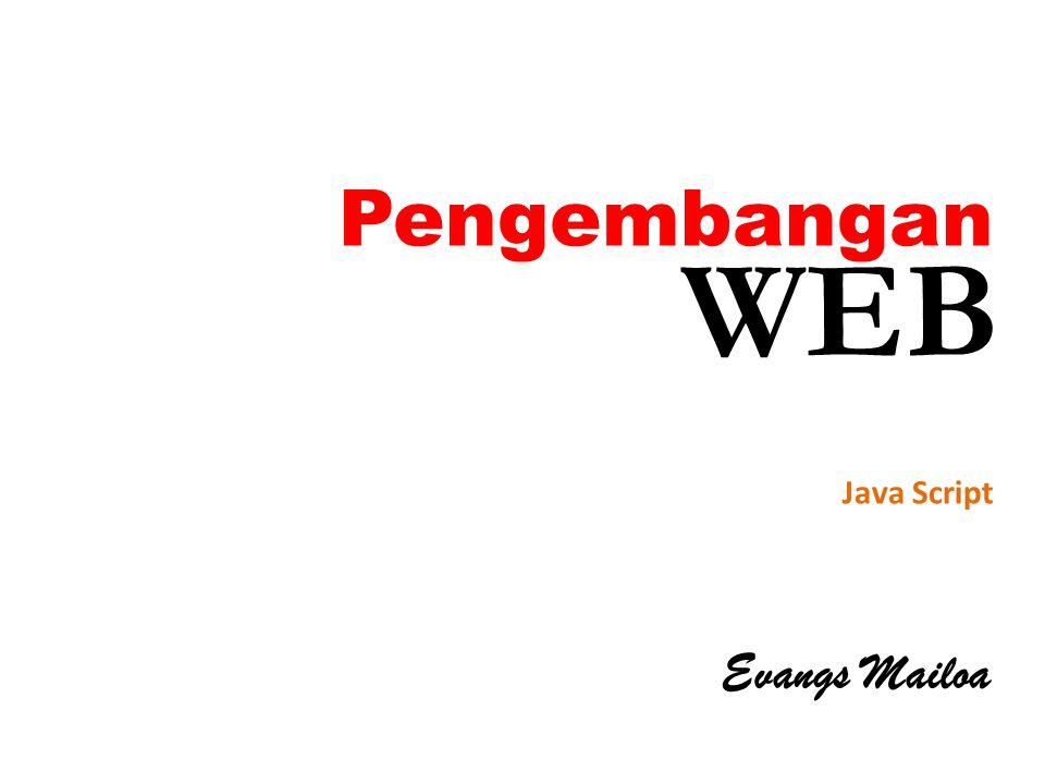 Pengembangan Evangs Mailoa Java Script WEB