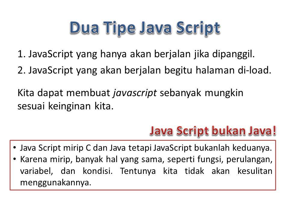 1.JavaScript yang hanya akan berjalan jika dipanggil.