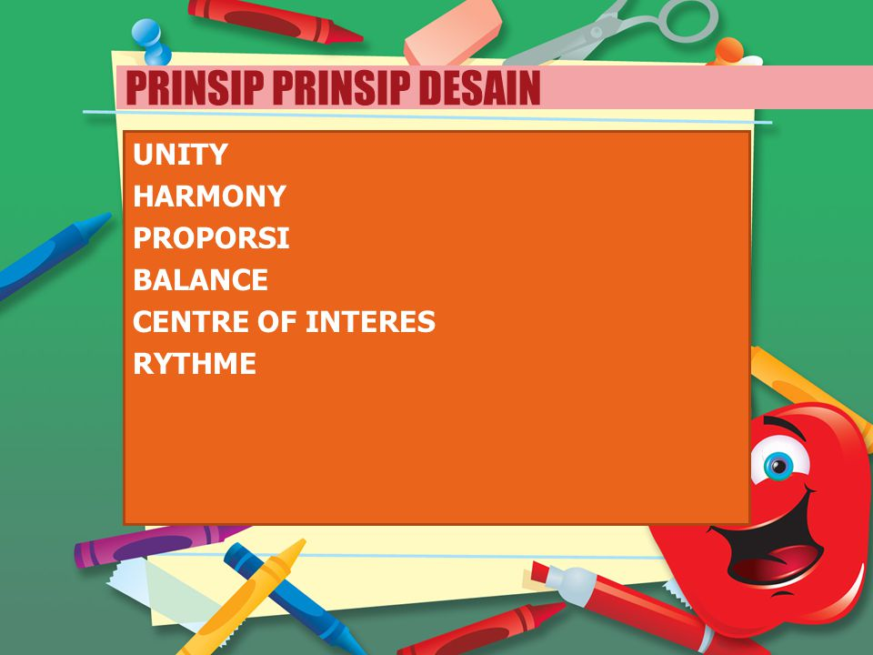PRINSIP PRINSIP DESAIN UNITY HARMONY PROPORSI BALANCE CENTRE OF INTERES RYTHME