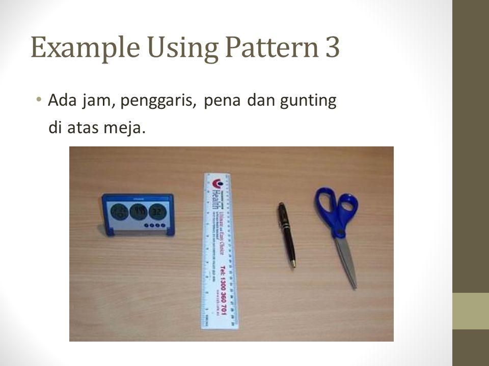 Example Using Pattern 3 Ada jam, penggaris, pena dan gunting di atas meja.