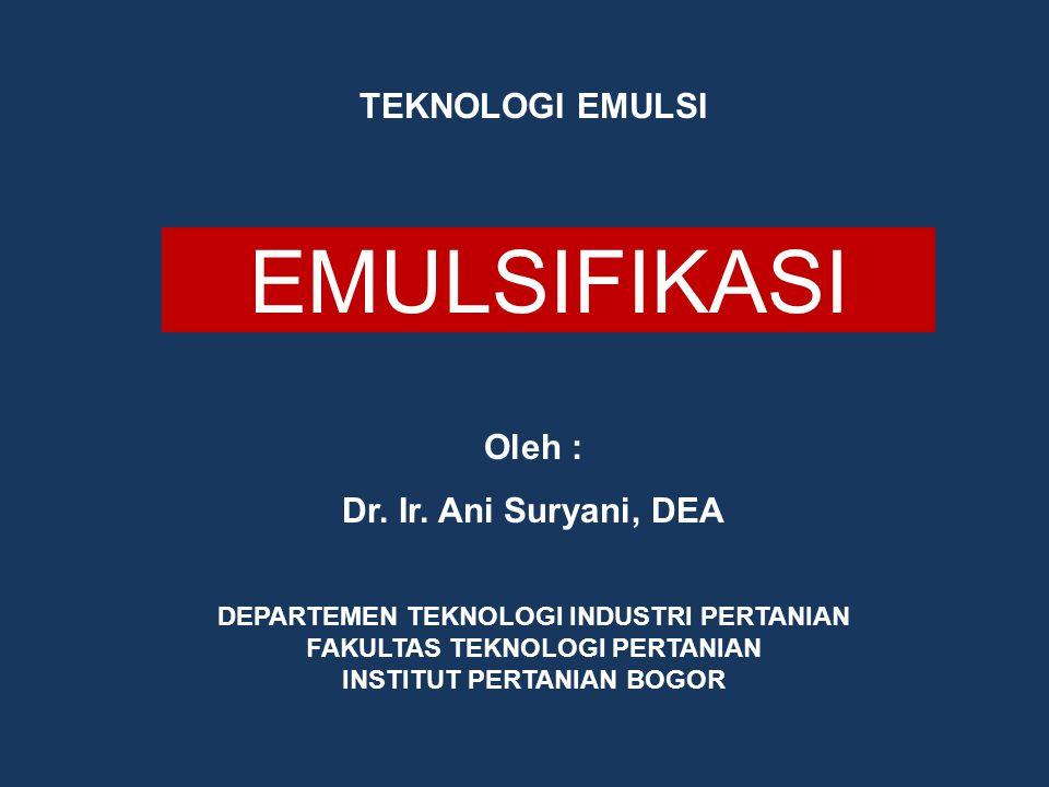  Emulsifikasi adalah proses pembentukan emulsi dari bahan-bahan yang tidak saling melarut karena perbedaan polaritas.