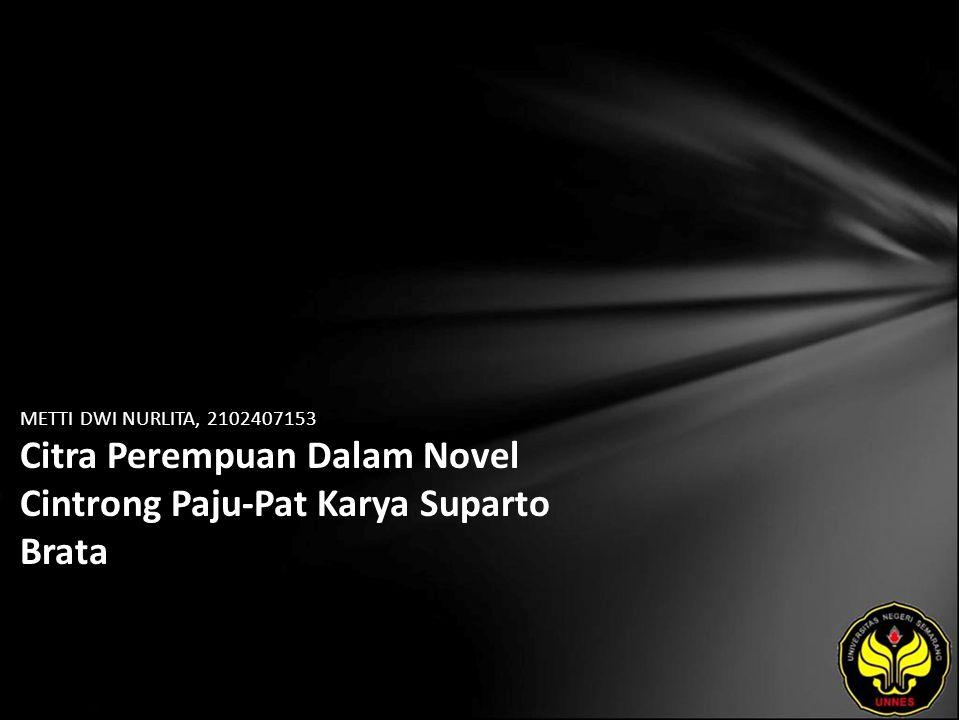 METTI DWI NURLITA, 2102407153 Citra Perempuan Dalam Novel Cintrong Paju-Pat Karya Suparto Brata