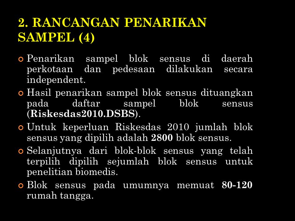 2. RANCANGAN PENARIKAN SAMPEL (4) Penarikan sampel blok sensus di daerah perkotaan dan pedesaan dilakukan secara independent. Hasil penarikan sampel b